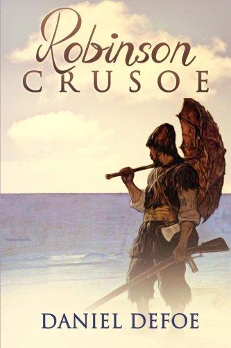 Robinson Crusoe: The Complete Adventures (Vol.1 - Vol.2) : (Illustrated Edition) PDF