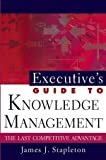 img - for Executive's Guide to Knowledge Management: The Last Competitive Advantage book / textbook / text book