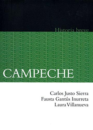 Campeche. Historia breve Fideicomiso Historia de las Americas) Spanish Edition) PDF Download Free