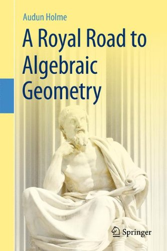 a-royal-road-to-algebraic-geometry