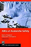img - for ABCs of Avalanche Safety (Paperback - Revised Ed.)--by Sue A. Ferguson [2003 Edition] book / textbook / text book