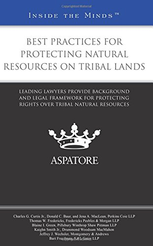 best-practices-for-protecting-natural-resources-on-tribal-lands-leading-lawyers-provide-background-a