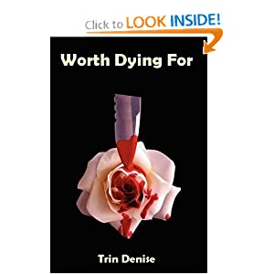 Worth Dying For - Trin Denise
