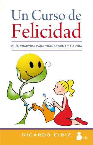 Un curso de felicidad (Spanish Edition), by Ricardo Eiriz