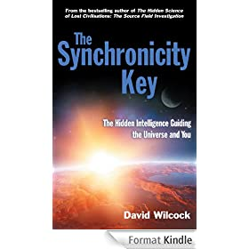 The Synchronicity Key: The Hidden Intelligence Guiding the Universe and You