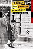 El temps de les paraules en veu baixa / The Time of Words in a low Voice (Llibres Infantils I Juvenils) (Catalan Edition)