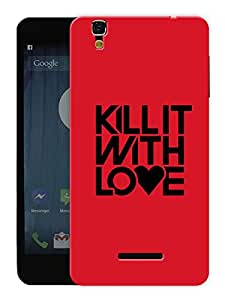 """Humor Gang Kill It With Love Quote Printed Designer Mobile Back Cover For """"Yu Yureka Plus"""" (3D, Matte, Premium Quality Snap On Case)"""