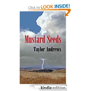 Free Kindle Book: Mustard Seeds, by Taylor Andrews. Publication Date: June 27, 2012