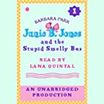 Junie B. Jones and the Stupid Smelly Bus, Book 1 (       UNABRIDGED) by Barbara Park Narrated by Lana Quintal