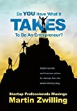 Martin C. Zwilling Do You Have What It Takes to Be an Entrepreneur?