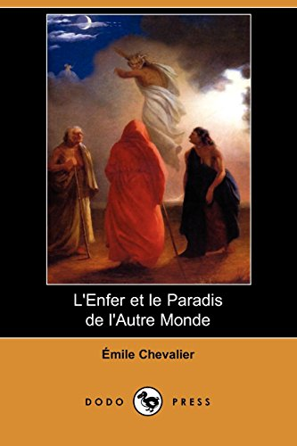 L'Enfer Et Le Paradis de L'Autre Monde (Dodo Press)