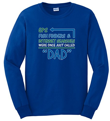 Dad Gifts GPS Fish Finders Internet Searches Once Called Dad Long Sleeve T-Shirt Small Royal