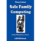 Safe Family Computing with Windows Vistaby Mr Tony Loton
