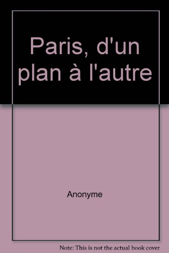 Paris, d'un plan à l'autre (French Edition)