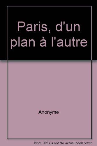 Paris, d'un plan à l'autre (French Edition)