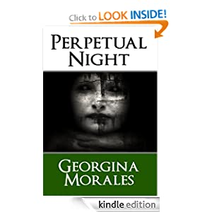 FREE KINDLE BOOK: Perpetual Night by Georgina Morales Publisher: Post Mortem Press (January 24, 2012)