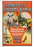 Learned Pigs and Fireproof Women (0446385905) by Jay, Ricky