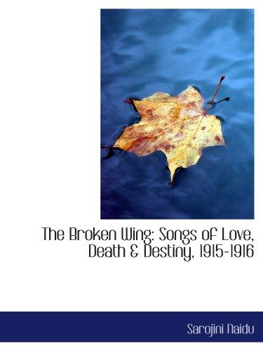 The Broken Wing: Songs of Love, Death & Destiny, 1915-1916