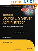 Beginning Ubuntu LTS Server Administration