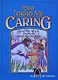Jesus Teaches Me Caring (Arch Books) (0884862305) by Various Artists