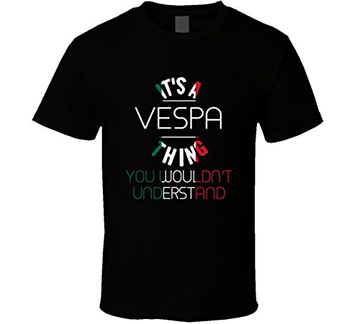 its-a-vespa-thing-you-wouldnt-understand-italian-name-italy-t-shirt-l-black