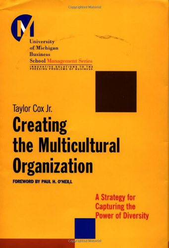 Creating the Multicultural Organization: A Strategy for...