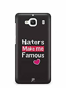 YuBingo Haters Make me Famous Designer Mobile Case Back Cover for Xiaomi Redmi 2 Prime