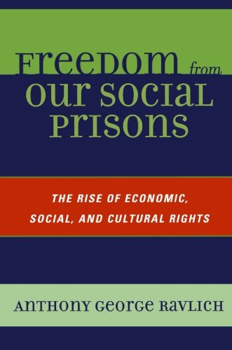 Freedom from Our Social Prisons: The Rise of Economic,...