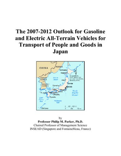 The 2007-2012 Outlook for Gasoline and Electric All-Terrain Vehicles for Transport of People and Goods in Japan PDF
