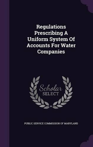 Regulations Prescribing A Uniform System Of Accounts For Water Companies