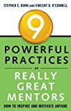img - for 9 Powerful Practices of Really Great Mentors: How to Inspire and Motivate Anyone book / textbook / text book