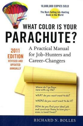What Color Is Your Parachute? 2011: A Practical Manual for Job ...