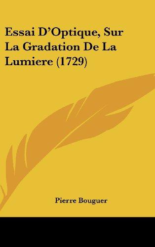 Essai D'Optique, Sur La Gradation de La Lumiere (1729)