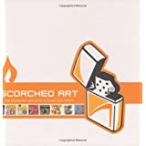 Scorched Art: The Incendiary Aesthetic of FlameRite Zippos ~ Tom Hazelmyer