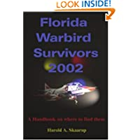 Florida Warbird Survivors 2002: A Handbook on where to find them