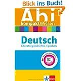 Abi kompaktWissen Deutsch: Literaturgeschichte, Epochen. Mit Lern-Videos online