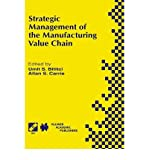 img - for Strategic Management of the Manufacturing Value Chain: Proceedings of the International Conference of the Manufacturing Value-Chain, August 98, Troon, Scotland, Uk book / textbook / text book