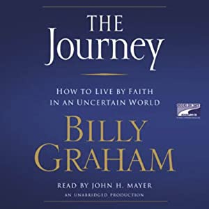 The Journey: How to Live by Faith in an Uncertain World | [Billy Graham]
