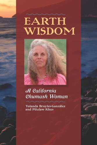Earth Wisdom: A California Chumash Woman