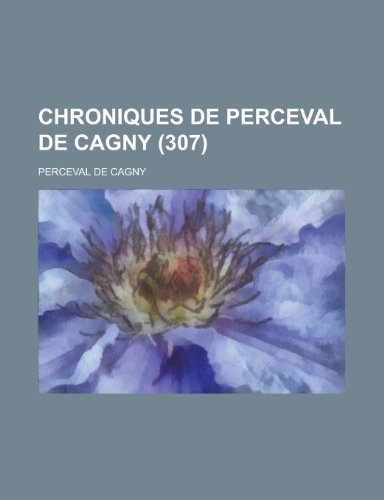 Chroniques de Perceval de Cagny (307)