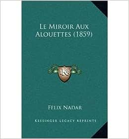 Le miroir aux alouettes 1859 hardback for Miroir aux alouettes
