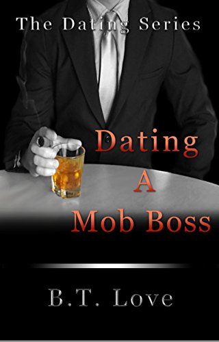 Dating A Mob Boss (The Dating Series Book 2) PDF