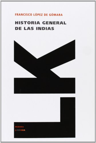 Historia general de las Indias (Memoria) (Spanish Edition)