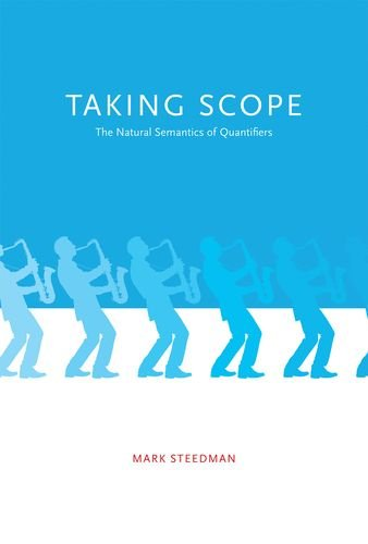 Taking Scope: The Natural Semantics of Quantifiers