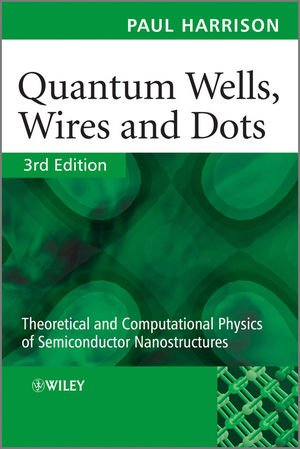 Quantum Wells, Wires and Dots: Theoretical and...