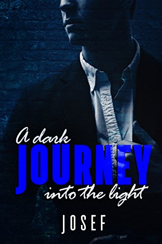 Book: A dark journey into the light by Josef