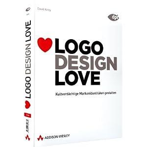 Logo Design Love - Kultverdächtige Markenidentitäten gestalten (DPI Grafik)