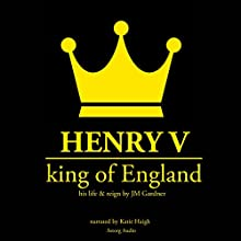 Henry V, King of England Audiobook by JM Gardner Narrated by Katie Haigh