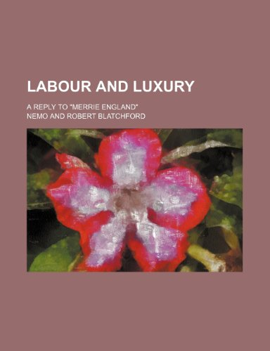 Labour and Luxury; A Reply to