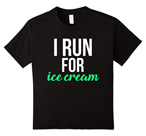 Kids I Run For Ice Cream Cute Funny Workout T-Shirt 6 Black (I Run For Ice Cream Shirt compare prices)